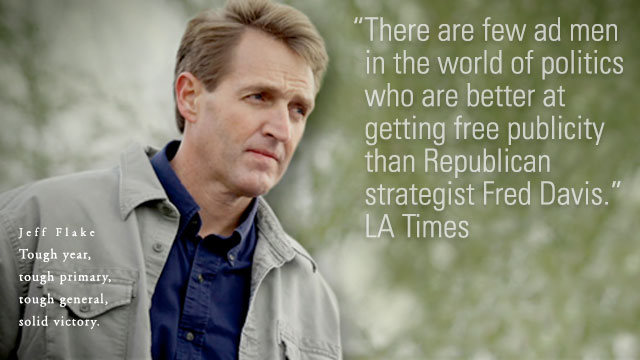 Jeff Flake -- Tough year, tough primary, tough general, solid victory. ::: There are few ad men in the world of politics who are better at getting free publicity than Republican strategist Fred Davis. -- LA Times